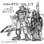 Pirate Pilot and Lady Bullet